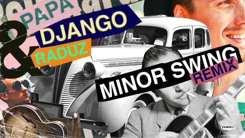 Django Reinhardt | Minor Swing (Papa Django Raduz Remix)