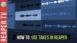 Reaper Tutorial How to use Takes in Reaper DAW