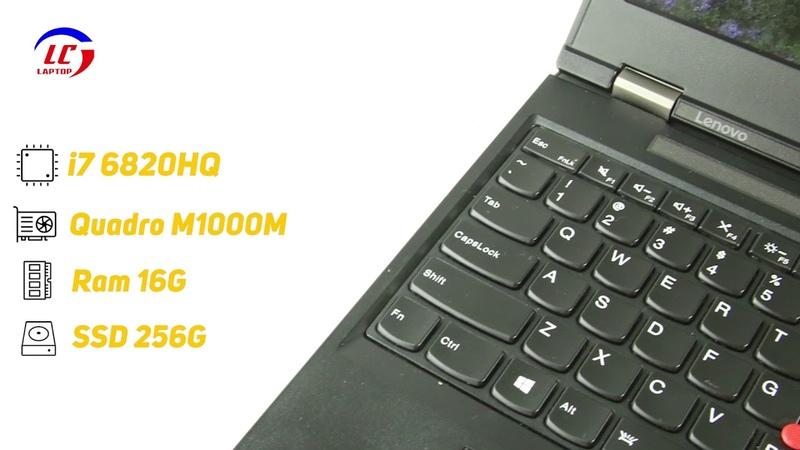 Video Cận cảnh Lenovo P50 i7 6820 Quadro M1000M Tại Laptoplc.vn