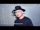 ANJI FULL ALBUM TERENAK DI DENGAR 2018