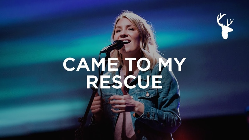 Came To My Rescue Emmy Rose Bethel Music Worship