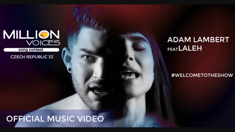 Adam Lambert - Welcome to the Show feat. Laleh - Czech Republic - Official Music Video - MILLION VOICES 32