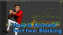 How To Animate (part2): Blocking