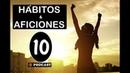 CONVERSA EN ESPAÑOL 10 Hábitos y Aficiones