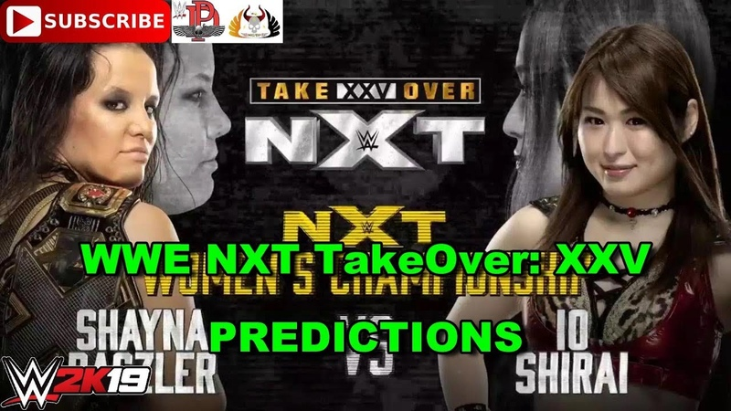 WWE NXT TakeOver XXV NXT Women's Championship Shayna Baszler vs Io Shirai Predictions WWE 2K19