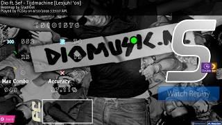 Osu! | FGSky | Dio ft. Sef - Tijdmachine [Lesjuh! '09] HD,DT 97.11% FC 1 | 1st (HD)DT FC