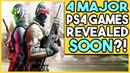 4 MAJOR PS4 GAMES TO BE REVEALED SOON!