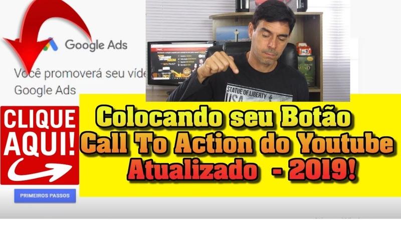 Como Colocar Botão de Ação Call to Action No Vídeo do Youtube 2019 ATUALIZADO