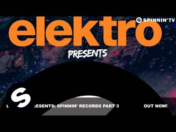 Elektro Presents Spinnin Records Part 3 (Promo Mix)