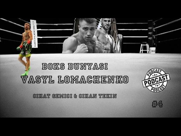 Boks Dünyası Podcast 4 Lomachenko vs Pedraza