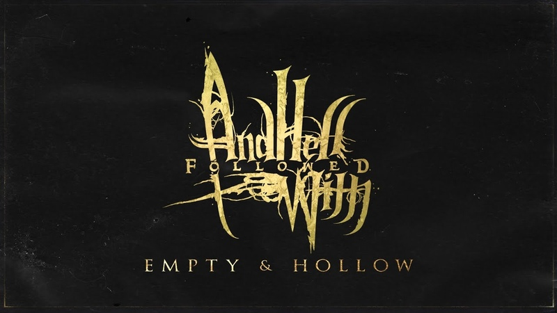 AND HELL FOLLOWED WITH - EMPTY HOLLOW [OFFICIAL LYRIC VIDEO] (2019) SW EXCLUSIVE