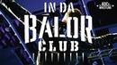 In Da Balor Club (Finn Balor Parody) - The ADCs of Wrestling