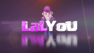 Intro for LaLYoU - Brawl Stars |examples of works Sunshine studio