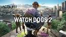 Прохождения Watch Dogs 2 - Частъ 11 Haum на пороге Ч.1