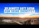 Christliche Film Clip Wie benutzt Gott Satan für Seine Dienste?