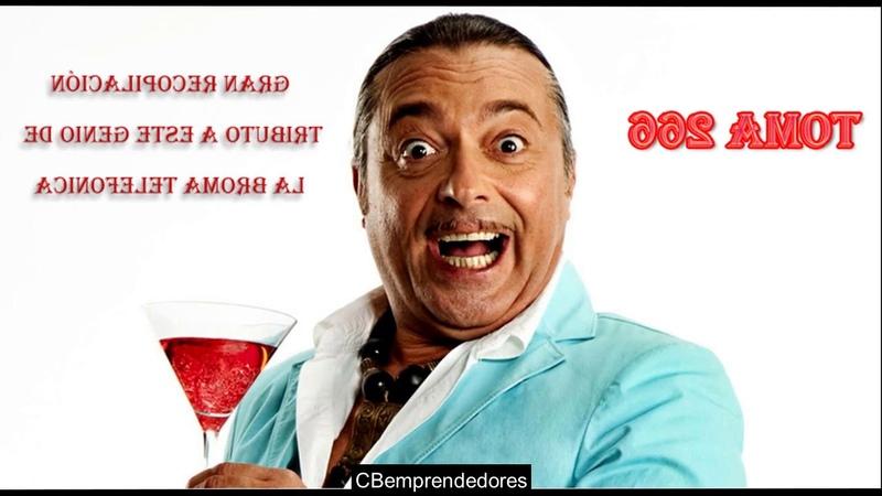 Bromas Isidro Montalvo -Toma 266