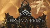 Warframe Chroma Prime