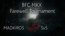 BFC MKX Farewell | MADKIROS (Sub-Zero) vs SvS (Kenshi)