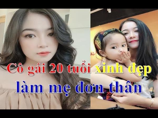 C gái xinh đẹp 20 tuổi mẹ đơn thân khiến đàn ng khao khát Việt Nam Channel