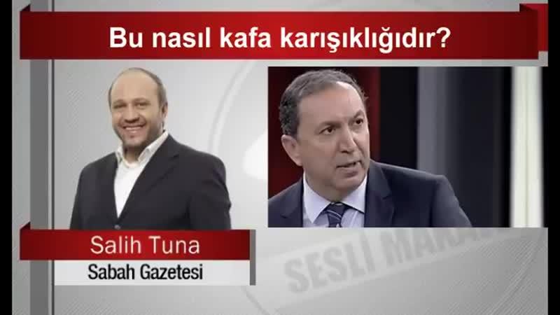 Salih Tuna _ Bu nasıl kafa karışıklığıdır