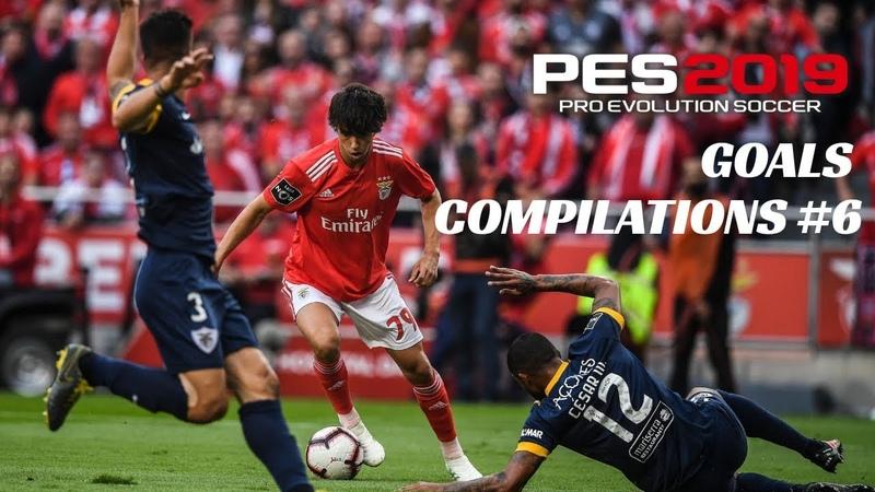 PES 2019 - GOALS COMPILATION 6