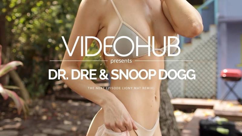 Dr. Dre Snoop Dogg The Next Episode Jony Mat Remix VideoHUB enjoybeauty