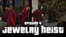 JEWELRY HEIST | GTA V Machinima - Episode 4