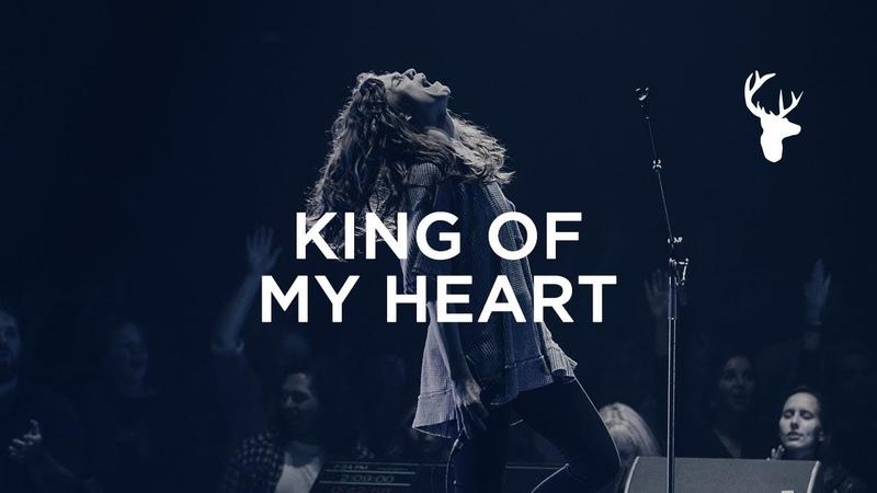 King of My Heart Steffany Gretzinger Jeremy Riddle Bethel Worship