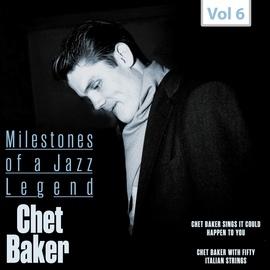 Chet Baker альбом Milestones of a Jazz Legend - Chet Baker, Vol. 6