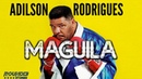Adilson Rodrigues, o Maguila - R13 Stories
