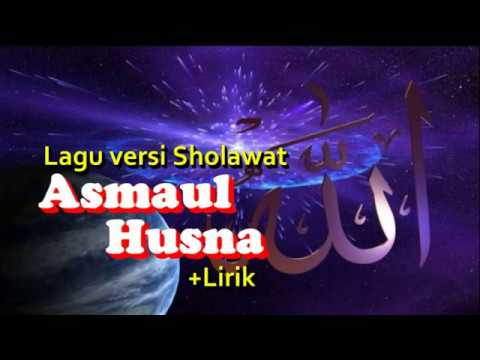 ASMAUL HUSNALirik dan Terjemah Lagu versi Sholawat indah dan merdu