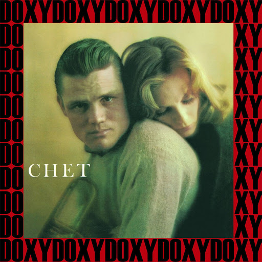 Chet Baker альбом Chet (Hd Remastered, Restored, Keepnews Edition, Doxy Collection)