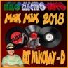 DJ NIKOLAY-D - MAX MIX ITALO ELECTRO-DISCO 2018