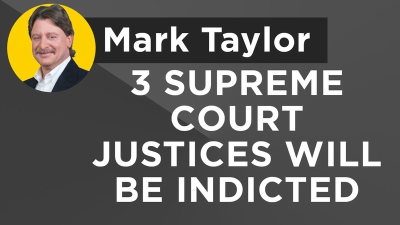 Mark Taylor Interview December 11 2018 - 3 Supreme Court Justices Will Be Indicted
