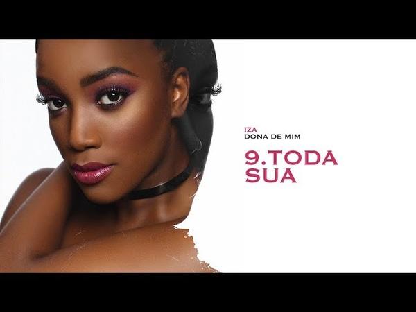 IZA - TODA SUA | Dona de Mim