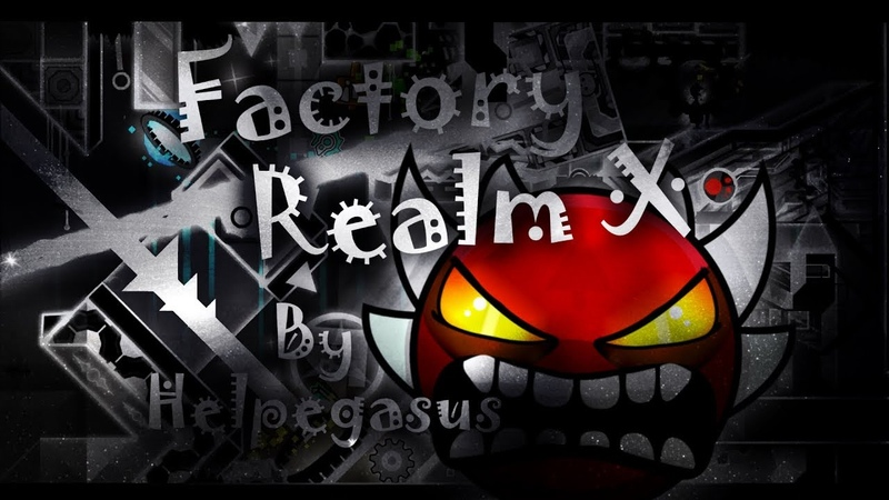 Factory Realm X by HelpegasuS Verified (Extreme Demon) [Old] | Geometry Dash