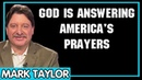 Mark Taylor Update 10/16/2018 — GOD IS ANSWERING AMERICA'S PRAYERS