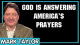 Mark Taylor Update 10162018 GOD IS ANSWERING AMERICA'S PRAYERS
