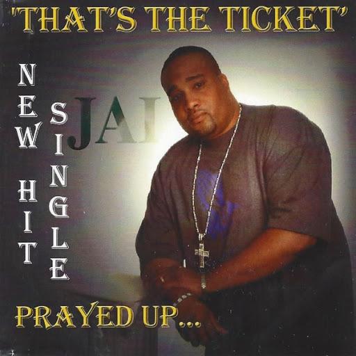 Jai альбом Thats the Ticket ( Prayed Up )