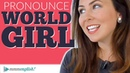 How to pronounce GIRL WORLD