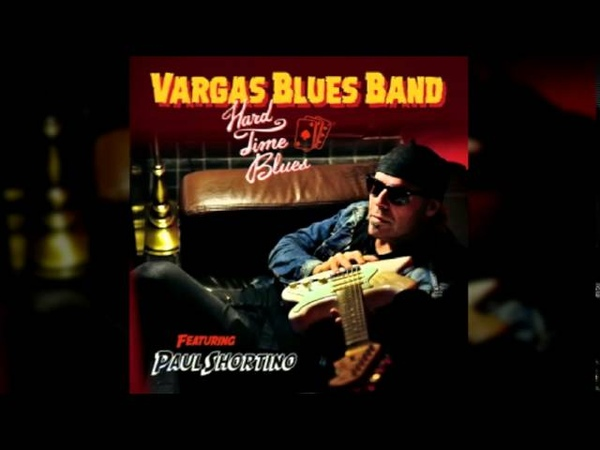 Vargas Blues Band - Tobacco Road