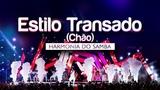 Harmonia do Samba - Estilo Transado (Ch