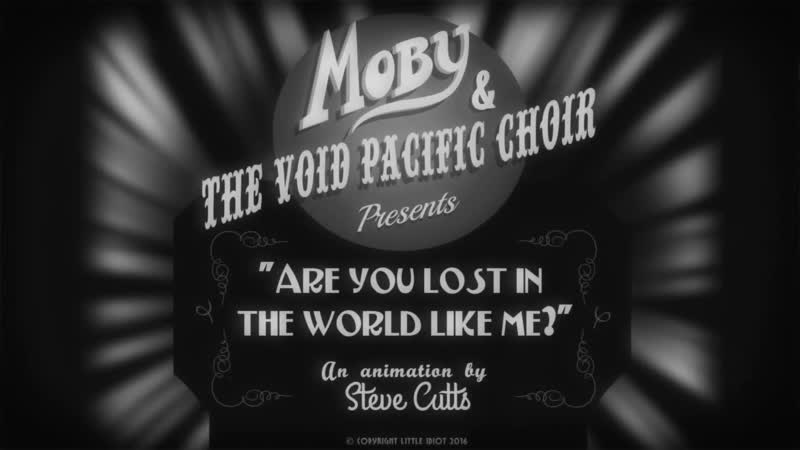 Moby u0026 The Void Pacific Choir Are You Lost In The World Like Me؟ Official Video