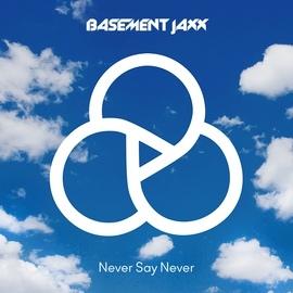 Basement Jaxx альбом Never Say Never