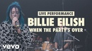 Billie Eilish - when the partys over LIFT Live Sessions