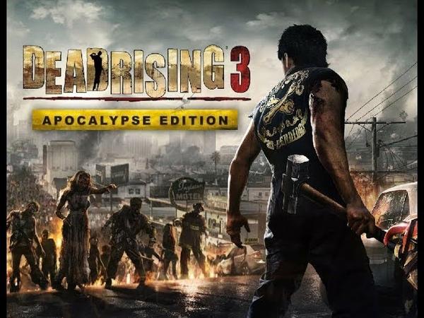Dead Rising 3 - Apocalypse Edition 2018 (Игрофильм)