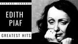 Edith Piaf - Greatest Hits (FULL ALBUM - GREATEST FRENCH POP SINGER)