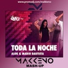 Alok Mario Bautista feat. Victor Porfidio Losh X Kokiri - Toda La Noche (Makkeno Mash-up)