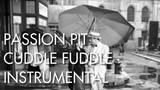 Passion Pit - Cuddle Fuddle (Instrumental)