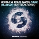 R3hab & Felix Snow feat. Madi - Care (Skytech Remix) RedMusic.pl